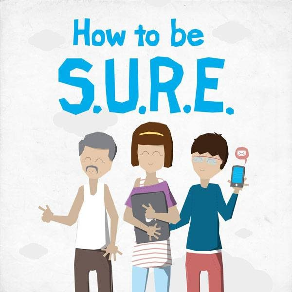 How to be  S.U.R.E.