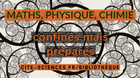 """Visuel d'une sélection documentaire de la BSI en mathématiques, physique et chimie intitulée """"confinés mais préparés"""""""